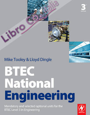 BTEC National Engineering: Mandatory and Selected Optional Units for the BTEC National in Engineering 3rd Revised edition.