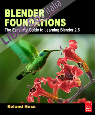 Blender Foundations: The Essential Guide to Learning Blender 2.5.