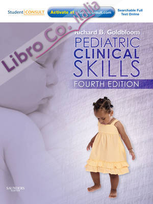 Pediatric Clinical Skills 4th Revised edition, With STUDENT CONSULT Online Access.