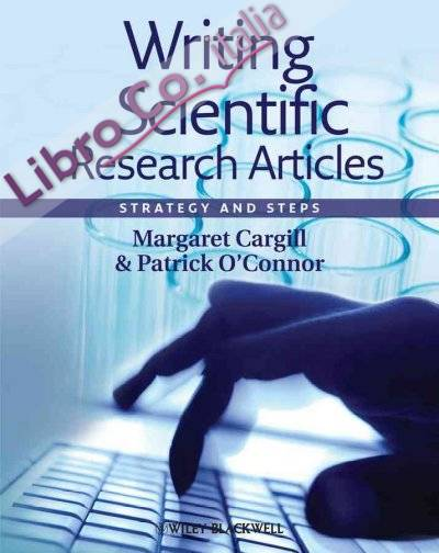 Writing Scientific Research Articles. Strategy and Steps.