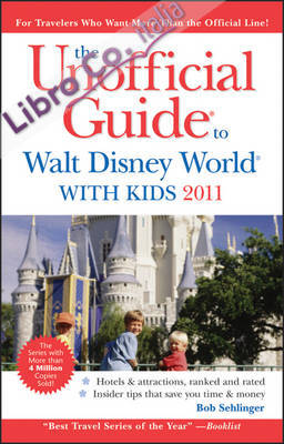 Unofficial Guide to Walt Disney World with Kids 2011 Revised edition.