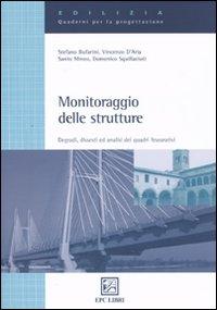 Monitoraggio delle strutture. Degradi, dissesti ed analisi dei quadri fessurativi. Ediz. illustrata