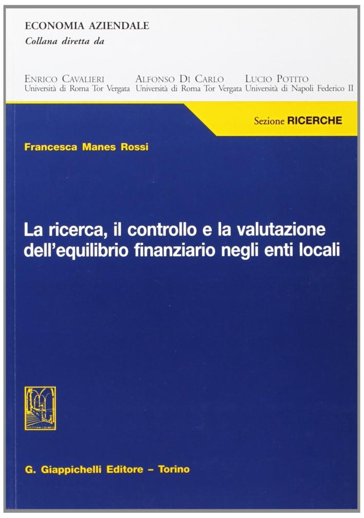 La ricerca, il controllo e la valutazione dell'equilibrio finanziario negli enti locali