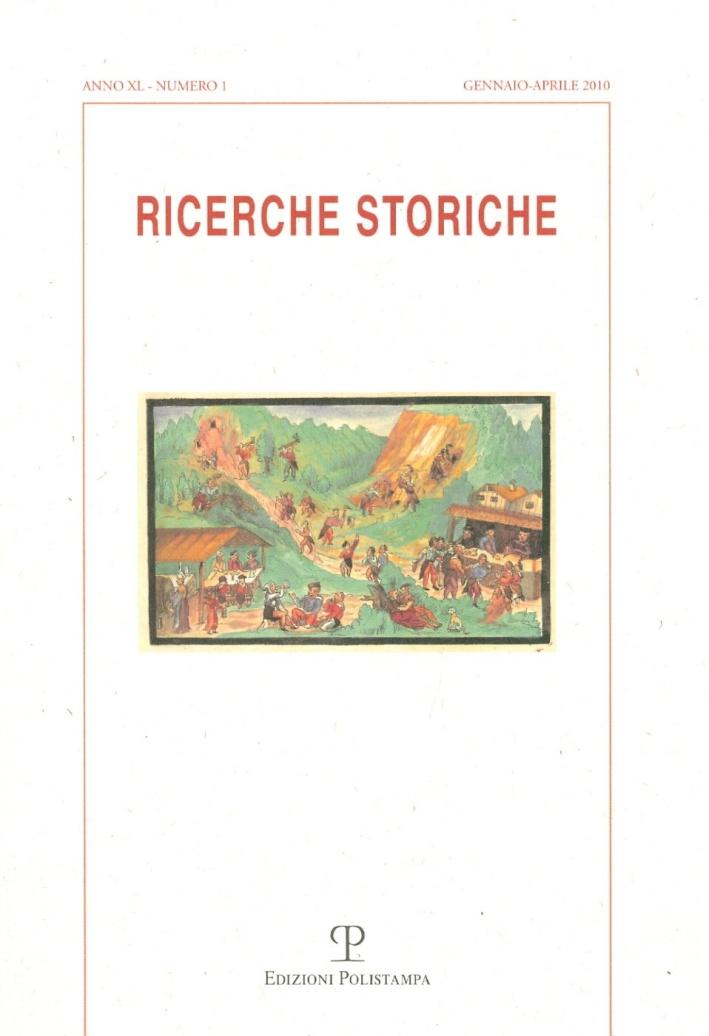 Ricerche storiche (2010). Vol. 1.