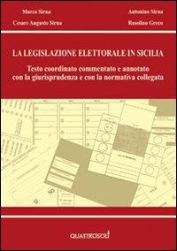 La legislazione elettorale in Sicilia. Testo coordinato commentato e annotato con la giurisprudenza e con la normativa collegata