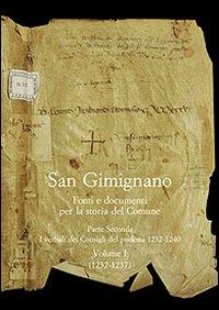 San Gimignano. Fonti e documenti per la storia del Comune. Vol. 2. I verbali dei Consigli di Podestà (1232-1240)