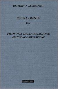 Opera omnia. Vol. 2/2: Filosofia della religione. Religione e Rivelazione