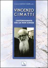 Vincenzo Cimatti. L'autobiografia che lui non scrisse