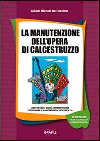 La manutenzione dell'opera di calcestruzzo. CD-ROM