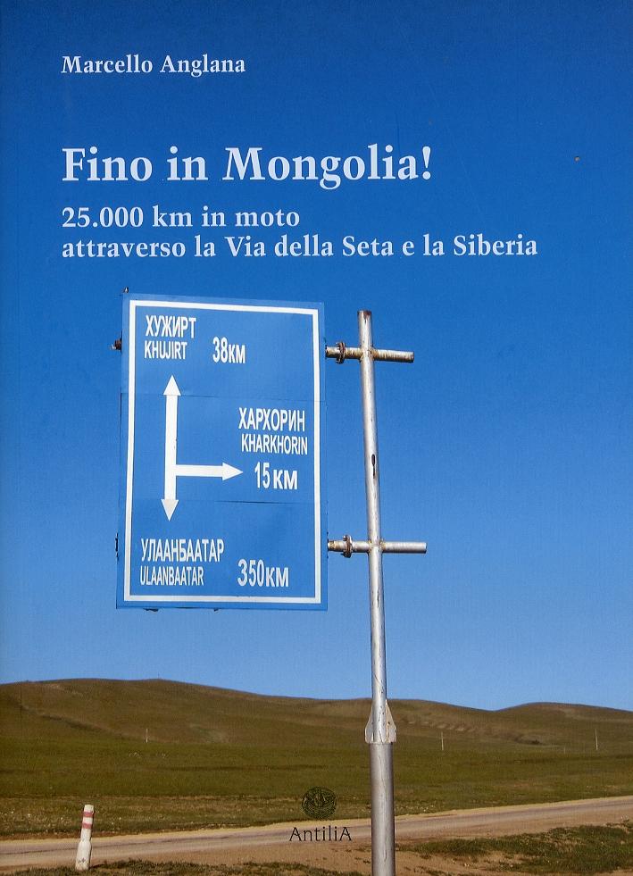 Fino in Mongolia! 25.000 km attraverso la Via della Seta e la Siberia