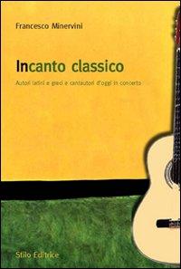 Incanto classico. Autori latini e greci e cantautori d'oggi in concerto
