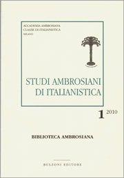 Studi ambrosiani di italianistica (2010). Vol. 1