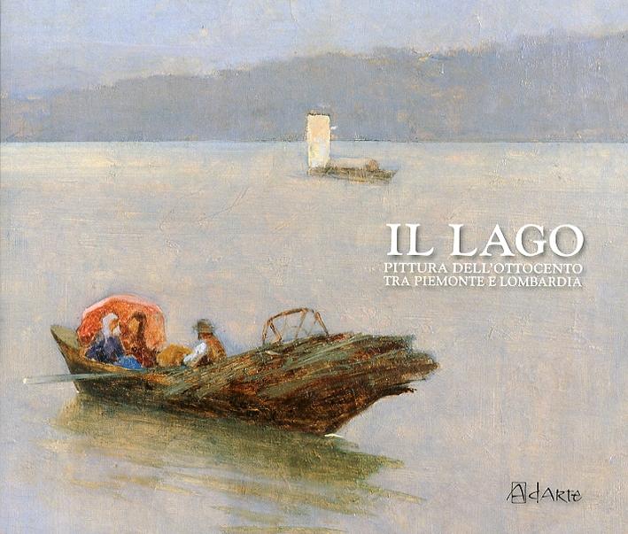 Il lago. Pittura dell'Ottocento tra Piemonte e Lombardia