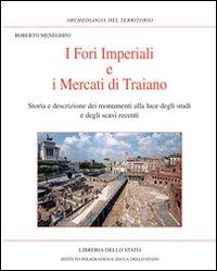 I Fori Imperiali e i mercati di Traiano. Storia e descrizione dei monumenti alla luce degli studi e degli scavi