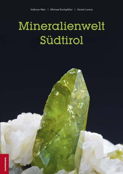 Alto Adige. Universo minerale. Ediz. illustrata