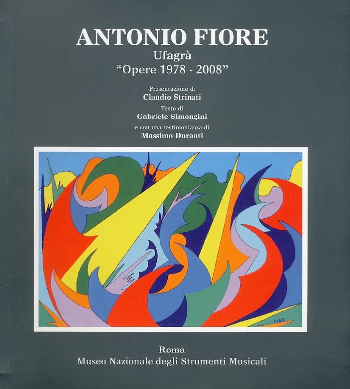 Antonio Fiore. Ufagrà. Opere 1978 - 2008