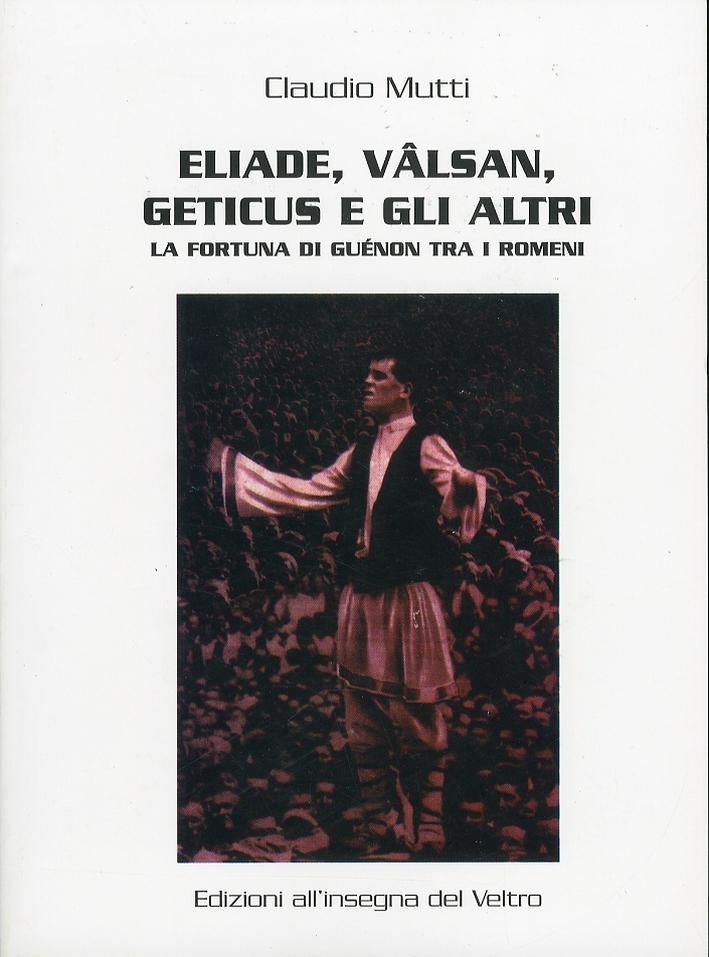 Eliade, Valsan, Geticus e gli altri. La fortuna di Guénon tra i romeni