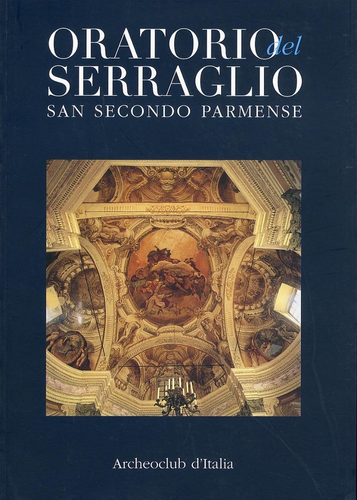 Oratorio del Serraglio. Dedicato al Santo nome di Maria