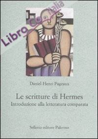Le scritture di Hermes. Introduzione alla letteratura comparata