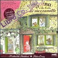 Angelina e la festa di mezzanotte. Angelina ballerina. Libro pop-up. Ediz. illustrata
