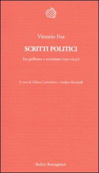 Scritti politici. Tra giellismo e azionismo (1932-1947)