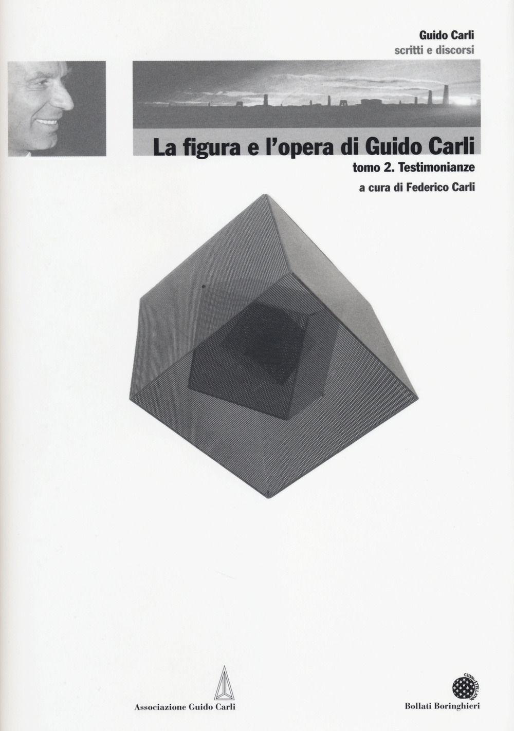 La figura e l'opera di Guido Carli. Vol. 6/2: Testimonianze