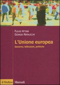 L'Unione Europea. Governo, istituzioni, politiche