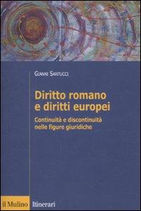 Diritto romano e diritti europei. Continuità e discontinuità nelle figure giuridiche