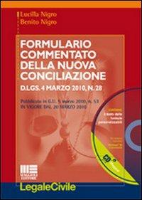 Formulario commentato della nuova conciliazione. Con CD-ROM
