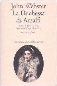 La duchessa di Amalfi. Testo inglese a fronte