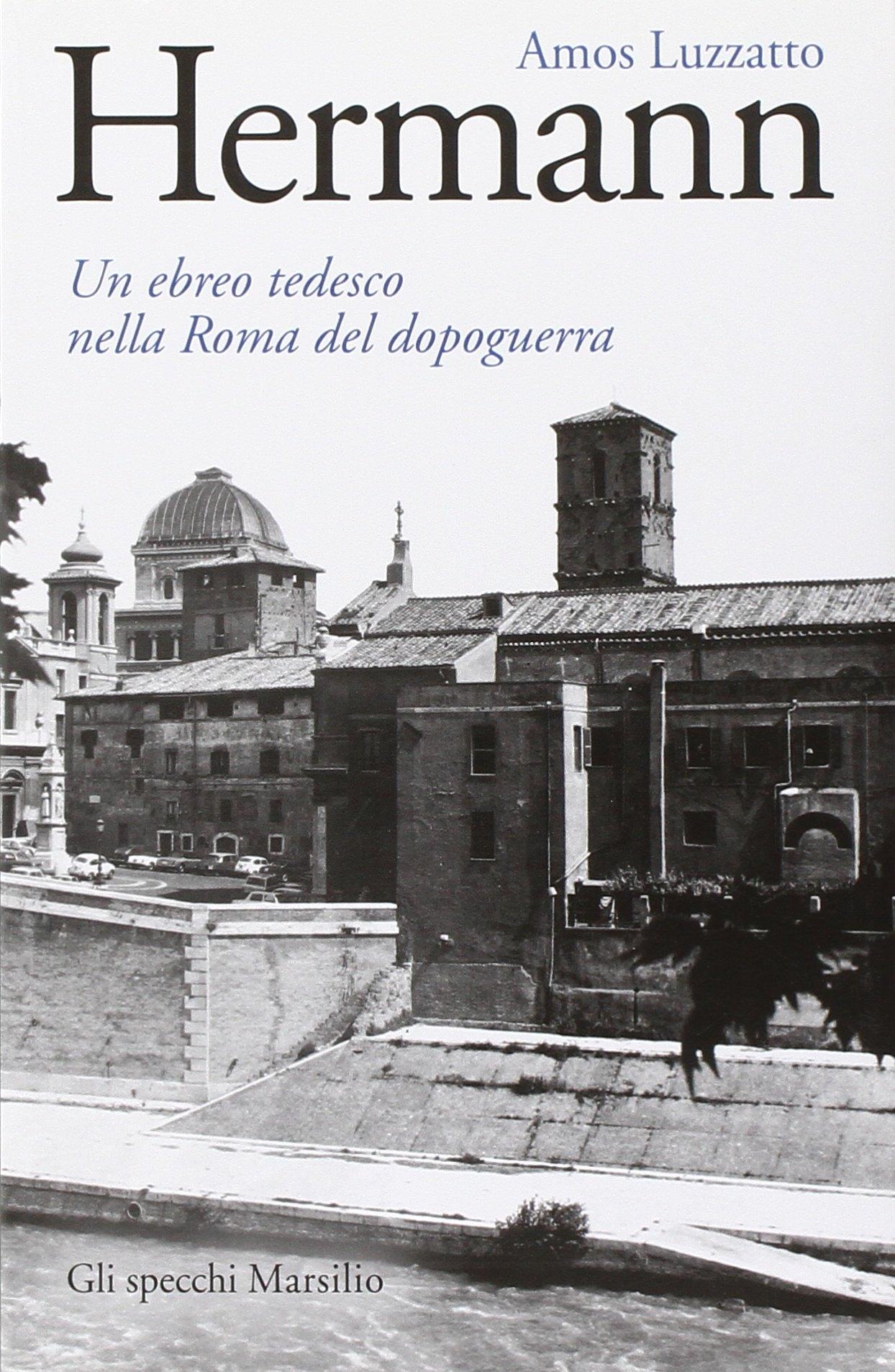 Hermann. Un ebreo tedesco nella Roma del dopoguerra