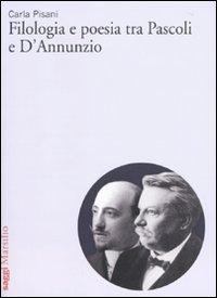 Filologia e poesia tra Pascoli e D'Annunzio