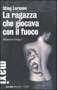 La ragazza che giocava con il fuoco. Millennium trilogy. Vol. 2