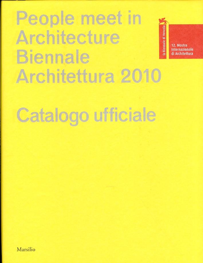 La Biennale di Venezia. 12ª Mostra Internazionale di Architettura. People Meet in Architecture
