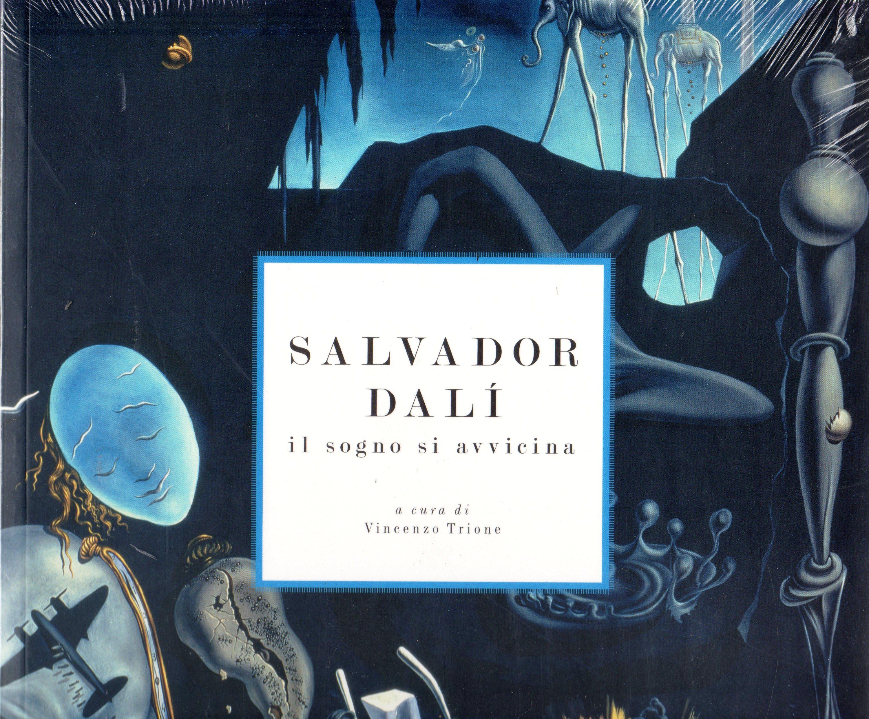 Salvador Dalì. Il Sogno si Avvicina