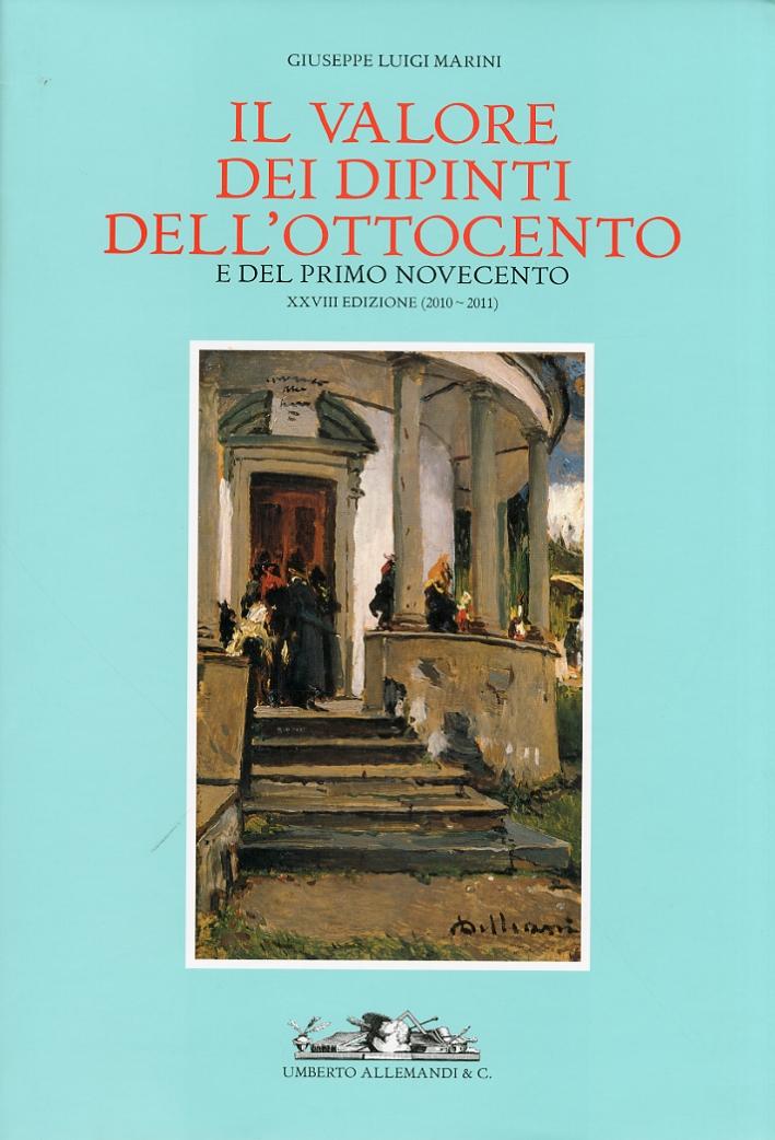 Il valore dei dipinti dell'Ottocento e del primo Novecento. XXVIII (2010-2011).