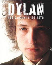 Dylan. 100 canzoni e 100 foto
