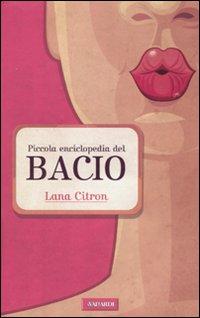 Piccola enciclopedia del bacio.