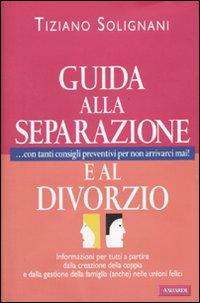 Guida alla separazione e al divorzio.