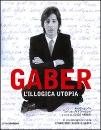 L'illogica utopia. Ediz. illustrata