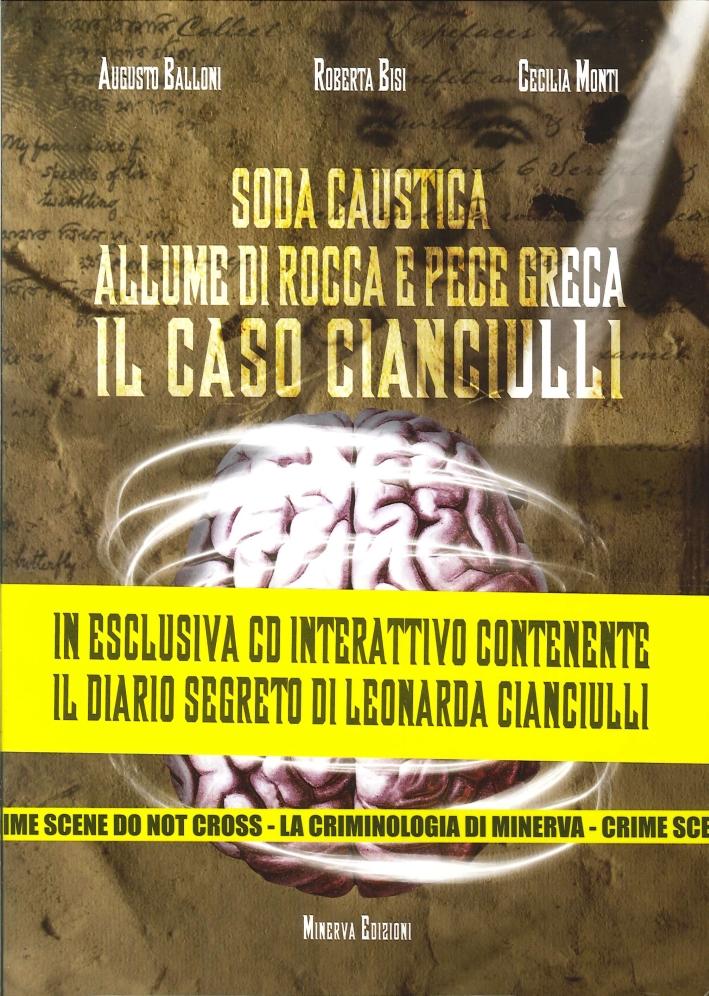 Soda Caustica, Allume di Rocca e Pece Greca. Il Caso Cianciulli. con CD-ROM.