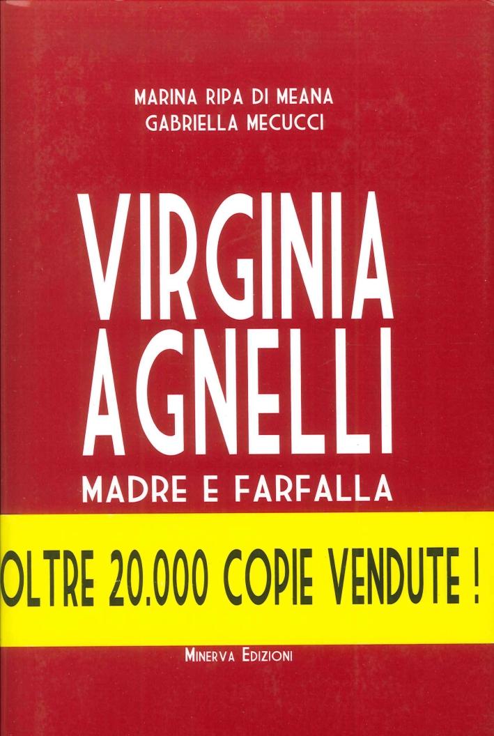 Virginia Agnelli. Madre e Farfalla