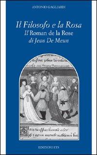 Il filosofo e la rosa. Il Roman de la rose di Jean de Meun.
