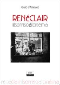René Clair. Il sorriso al cinéma.