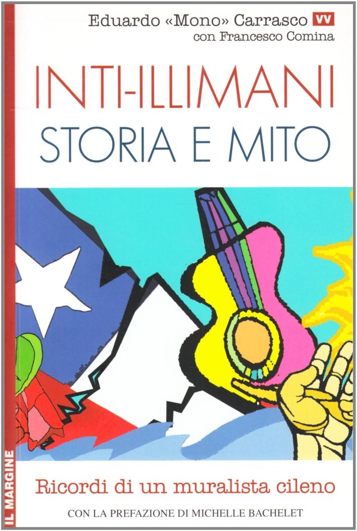 Inti-Illimani. Storia e mito