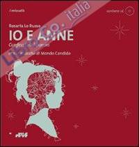 Io e Anne. Confessional poems. Con audiolibro. CD Audio.