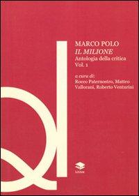 Marco Polo. Il Milione. Antologia della critica. Vol. 1.