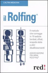 Rolfing. Il metodo che corregge in 10 sedute lordosi, cifosi, scapole alate e altri disallineamenti.