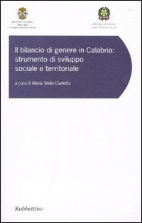 Il bilancio di genere in Calabria. Strumento di sviluppo sociale e territoriale. Atti del convegno (Copanello, 9-10 giugno 2008)