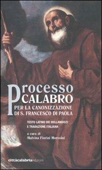 Processo calabro per la canonizzazione di S. Francesco di Paola. Testo latino a fronte.